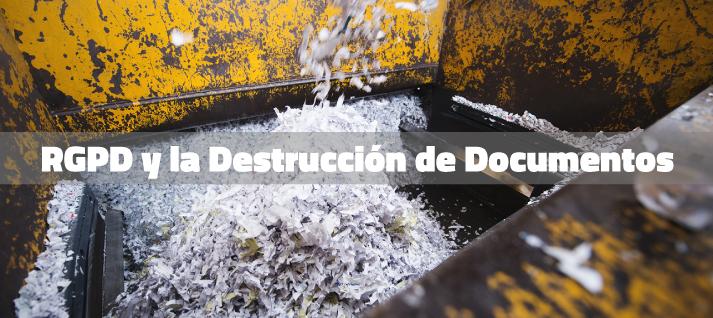El RGPD y la importancia de destruir documentación